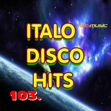 ITALO DISCO HITS - VOL 103 2014 [ ALBUM ORIGINAL ]
